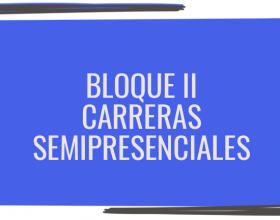 Carreras semipresenciales bloque II
