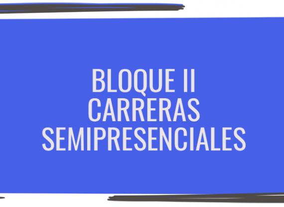 Inicio de clases: carreras semipresenciales bloque II