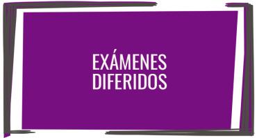 Exámenes diferidos