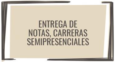 Entrega de notas: carreras semipresenciales