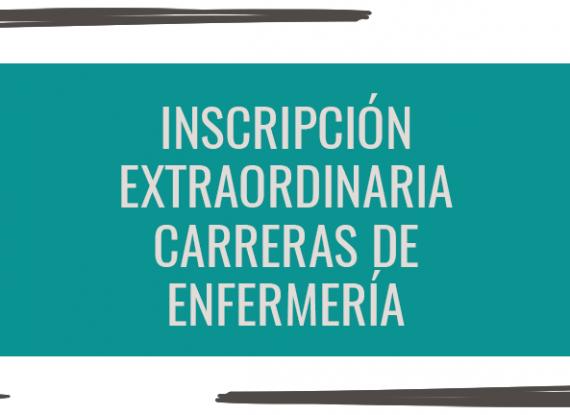 Inscripción extraordinaria: carreras de Enfermería