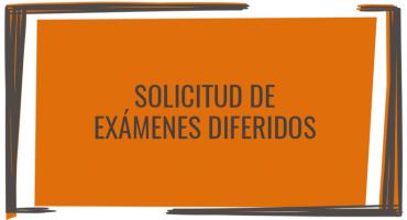 Solicitud de exámenes diferidos