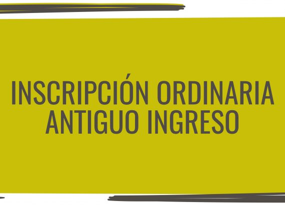Inscripción ordinaria Antiguo Ingreso
