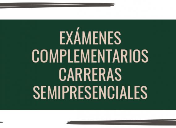 Exámenes complementarios: carreras semipresenciales