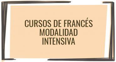CURSOS DE FRANCÉS INTENSIVO: SÉPTIMA MATRÍCULA